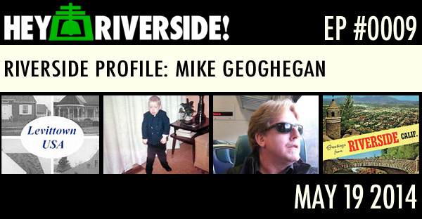 RIVERSIDE PROFILE WITH MIKE GEOGHEGAN
