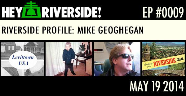 EP0009 - MIKE GEOGHEGAN - RIVERSIDE PROFILE