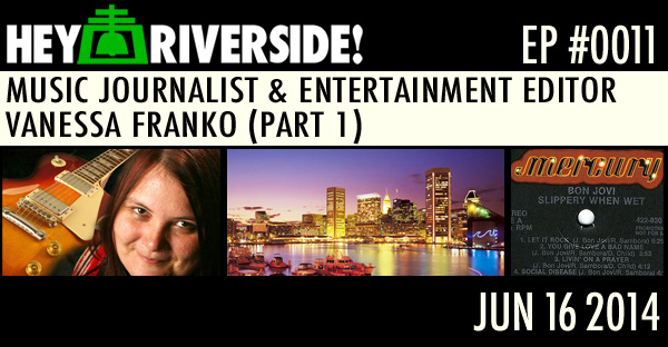 MUSIC JOURNALIST & ENTERTAINMENT EDITOR VANESSA FRANKO (PART 1)