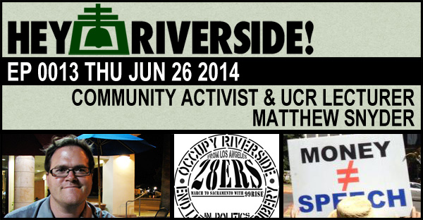 "Ralph Torres PodCast with Occupy Riverside and The 28ers' Matthew Snyder: ""I fir…"