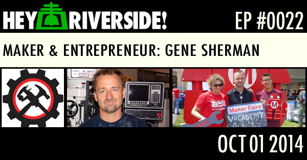 EP0022 - GENE SHERMAN - MAKER AND ENTRPRENEUR