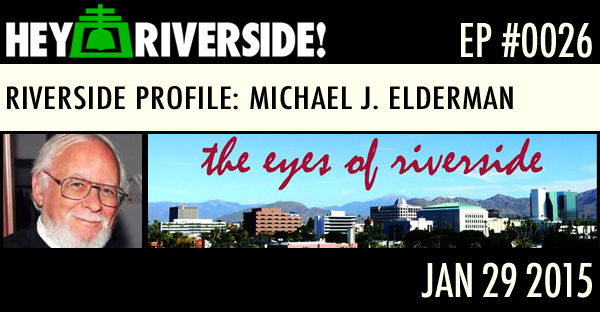 RIVERSIDE PROFILE: MICHAEL J. ELDERMAN