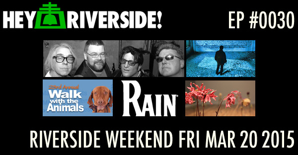 RIVERSIDE WEEKEND: Friday March 20 2015