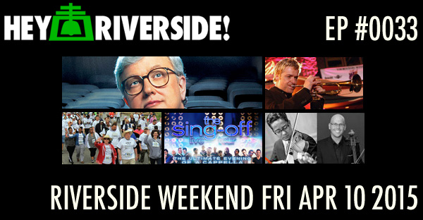 RIVERSIDE WEEKEND: Friday April 10 2015