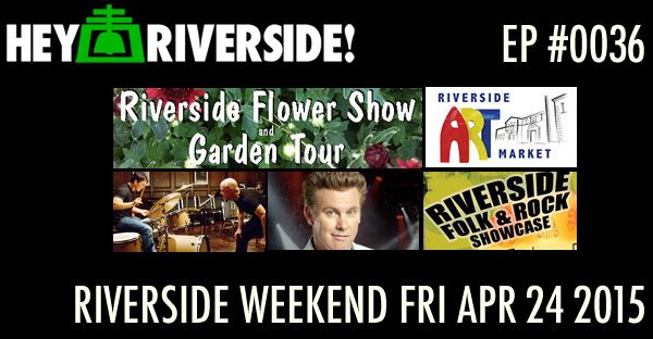 RIVERSIDE WEEKEND: Friday APRIL 24 2015
