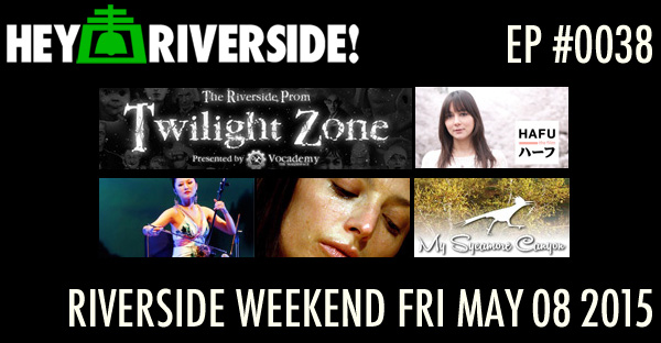RIVERSIDE WEEKEND: Friday May 08 2015