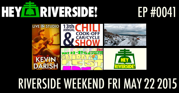 RIVERSIDE WEEKEND: Friday May 22 2015 WITH KEVIN DARISH