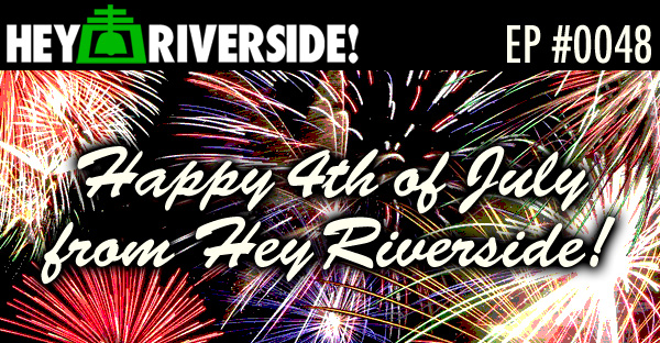 EP0048 - RIVERSIDE WEEKEND Friday July 03 2015