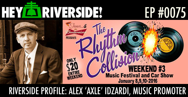 RIVERSIDE PROFILE: ALEX 'AXLE' IDZARDI, MUSIC PROMOTER