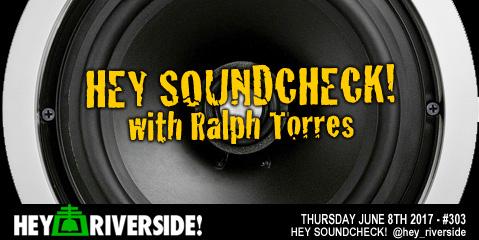 #0303 Hey Soundcheck! - Thursday June 8th 2017