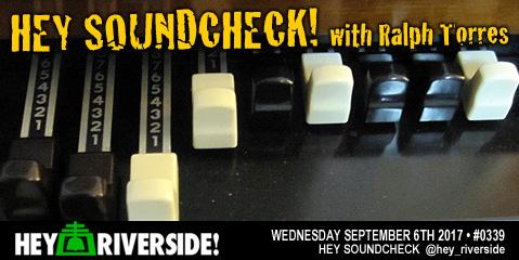#0339 Hey Soundcheck! - Wednesday September 6th 2017
