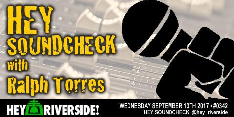 #0342 Hey Soundcheck! - Wednesday September 13th 2017