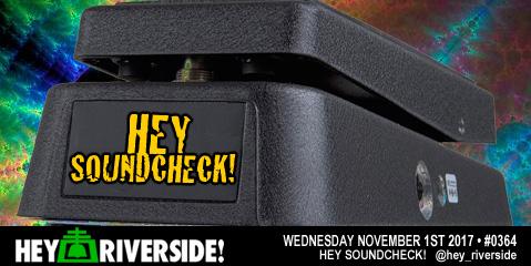 #0364 Hey Soundcheck! - Wednesday November 1st 2017