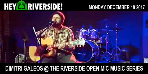 Dimitri Galeos at the Riverside Open Mic Music Series - Monday December 18th 2017