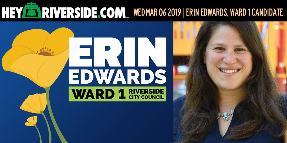 At Large: Erin Edwards, Riverside City Council Ward 1 Candidate (Audio Episode) - Wednesday March 6th 2019