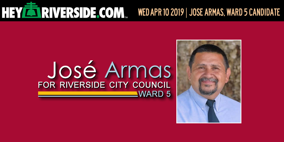 At Large: José Armas, Riverside City Council Ward 5 Candidate - Wednesday April 10th 2019