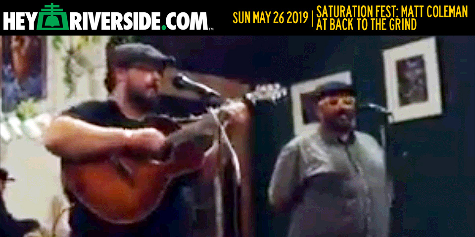 At Large: Saturation Fest - Matt Coleman at Back To The Grind - Sunday May 26th 2019