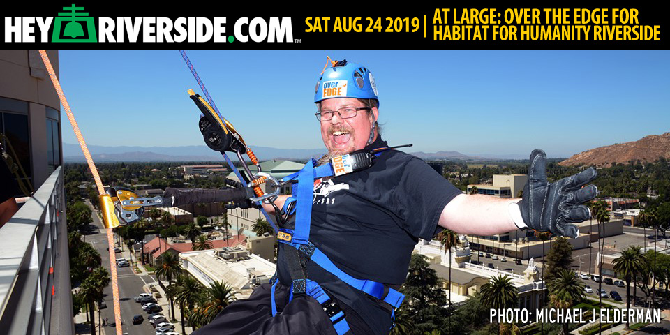 At Large: Over the Edge for Habitat for Humanity Riverside - Saturday August 24th 2019