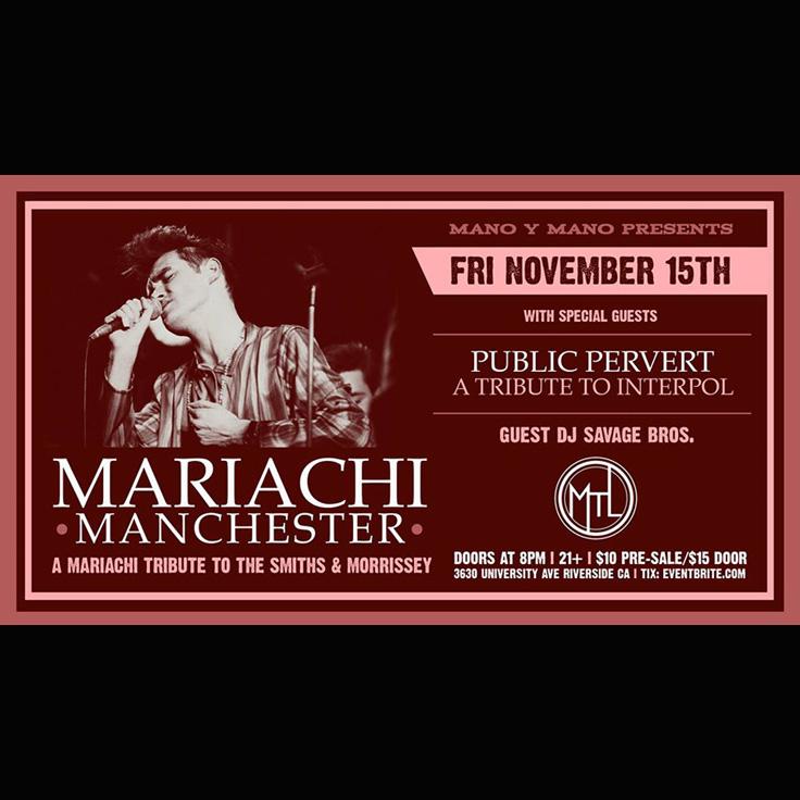 El Mariachi Manchester (East Los Angeles, smiths mariachi), Public Pervert (Los Angeles, interpol)