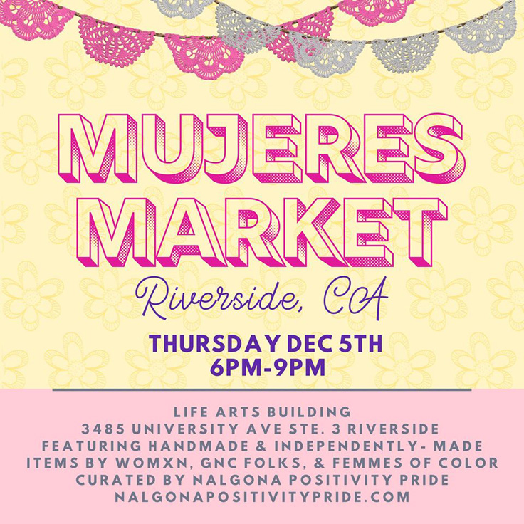 Riverside Mujeres Market featuring music from Milpa Musica (San Bernardino/Riverside, roots y cultura), and El Santo Golpe (Riverside, afro-latin cumbia)