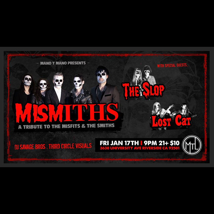 Mismiths (Los Angeles, misfits smiths), The Slop (Los Angeles, rock and roll), Lost Cat