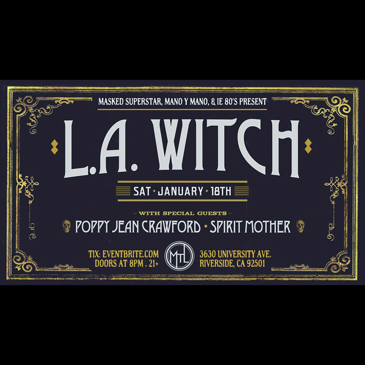 L.A. Witch (Los Angeles, reverb-soaked punked out rock), Poppy Jean Crawford (Los Angeles, art rock), Spirit Mother (Long Beach, rocknroll)
