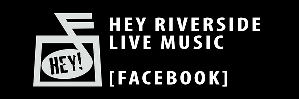 HEY RIVERSIDE LIVE MUSIC ON FACEBOOK