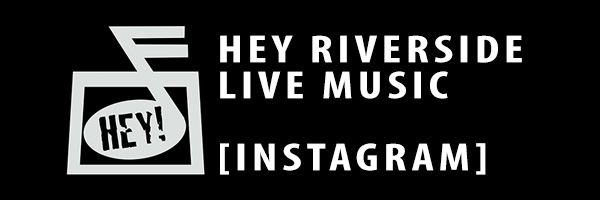HEY RIVERSIDE LIVE MUSIC ON INSTAGRAM